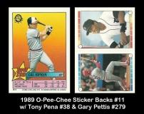 1989 O-Pee-Chee Sticker Backs #11 w Tony Pena #38 & Gary Pettis #279