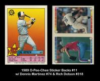1989-O-pee-Chee-Sticker-Backs-11-w-Dennis-Martinez-74-Rich-Dotson-318