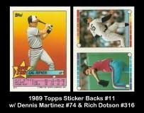 1989 Topps Sticker Backs #11 w Dennis Martinez & Rich Dotson #316