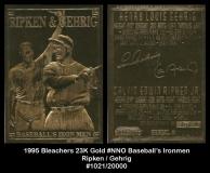 1995 Bleachers 23K Gold #NNO Baseballs Ironman