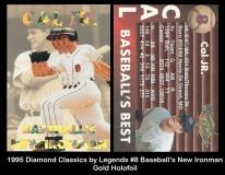 1995 Diamond Classics by Legends #8 Baseball's New Ironman Gold Holofoil