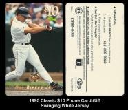 1995 Classic $10 Phone Card #5B Swinging White Jersey