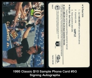 1995 Classic $10 Sample Phone Card #5G Signing Autographs