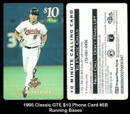 1995 Classic GTE $10 Phone Card #5B Running Bases