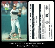 1995 Classic GTE $10 Phone Card #5G Throwing White Jersey