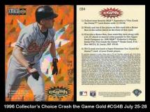 1996 Collectors Choice Crash the Game Gold #CG4B July 25-28