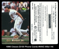 1996 Classic $100 Phone Cards #NNO After Hit