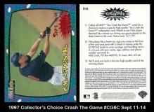1997 Collectors Choice Crash The Game #CG6C Sept 11-14