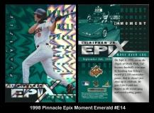 1998 Pinnacle Epix Moment Emerald #E14