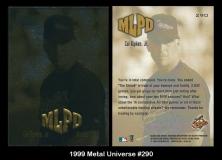 1999 Metal Universe #290