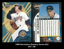 1999 Revolution Shadow Series #23