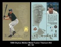 1999 Skybox Molten Metal Fusion Titanium #32