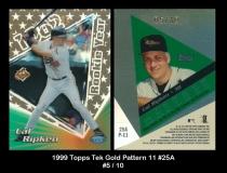 1999 Topps Tek Gold Pattern 11 #25A