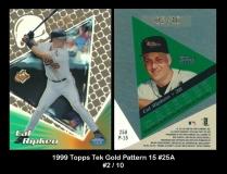 1999 Topps Tek Gold Pattern 15 #25A