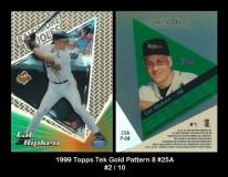 1999 Topps Tek Gold Pattern 8 #25A