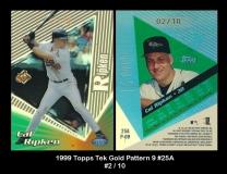 1999 Topps Tek Gold Pattern 9 #25A