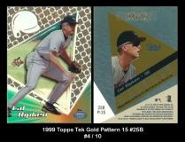 1999 Topps Tek Gold Pattern 15 #25B