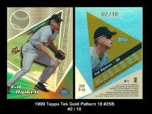 1999 Topps Tek Gold Pattern 18 #25B