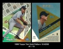 1999 Topps Tek Gold Pattern 19 #25B