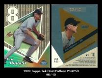 1999 Topps Tek Gold Pattern 23 #25B