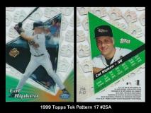 1999 Topps Tek Pattern 17 #25A