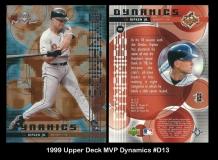 1999 Upper Deck MVP Dynamics #D13