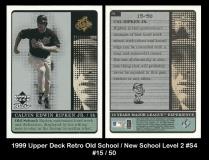 1999 Upper Deck Retro Old School New School Level 2 #S4