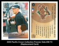 2000 Pacific Crown Collection Premier Date #38 TC Replacement Card