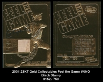 2001 23KT Gold Collectables Feel the Game #NNO Black Stamp