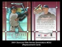2001 Donruss Elite Series Dominators #ES2 Replacement Card