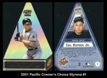 2001 Pacific Cramers Choice Styrene #1