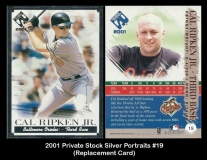 2001 Private Stock Silver Portraits #19 Replacement Card