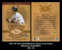 2001 SP Game Bat Milestone Piece of the Action Milestone Gold #MCR
