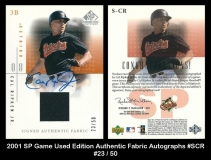 2001 SP Game Used Edition Authentic Fabric Autographs #SCR