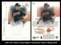 2001 SP Game Used Edition Authentic Fabric White #CR