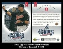 2002 Upper Deck Prospect Premiers Heroes of Baseball #HCR5