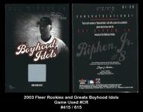 2003 Fleer Rookies and Greats Boyhood Idols Game Used #CR