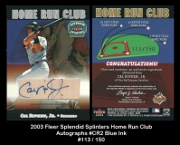 2003 Fleer Splendid Splinters Home Run Club Autographs #CR2 Blue Ink