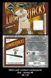 2003 Leaf Limited Lumberjacks Bat Jersey #8
