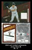 2003 Leaf Limited Lumberjacks Jersey Silver #8