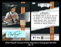2004 Playoff Honors Prime Signature Autograph Bat #32