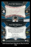 2004 Sweet Spot Signatures Red Ink #CR