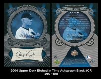 2004 Upper Deck Etched in Time Autograph Black #CR