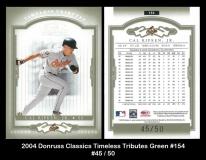 2004 Donruss Classics Timeless Tributes Green #154