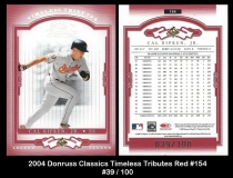 2004 Donruss Classics Timeless Tributes Red #154