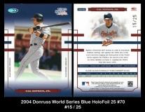 2004 Donruss World Series Blue HoloFoil 25 #70