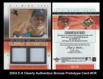 2004 E-X Clearly Authentics Bronze Prototype Card #CR
