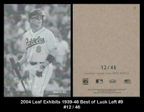 2004 Leaf Exhibits 1939-46 Best of Luck Left #9