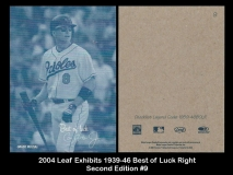 2004 Leaf Exhibits 1939-46 Best of Luck Right Second Edition #9
