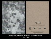 2004 Leaf Exhibits 1939-46 Cordially Left #9